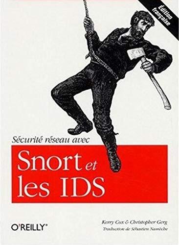 Sécurité réseau avec Snort et les IDS (French Edition) (2841773086) by [???]