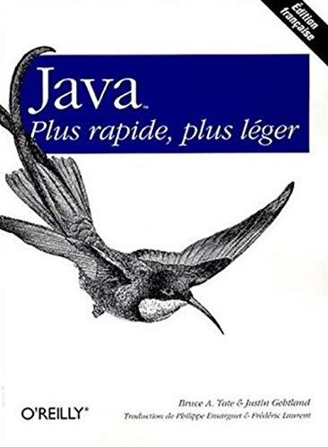 Java, plus rapide, plus là ger (French Edition)
