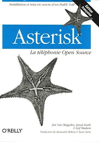 9782841773947: Asterisk : La téléphonie Open Source