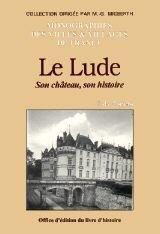 9782841780037: Le Lude: Son château, son histoire