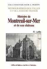 9782841780457: Montreuil-Sur-Mer et Son Chateau, Histoire de