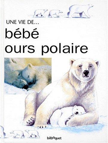 9782841810840: Unevie de bebe ours polaire
