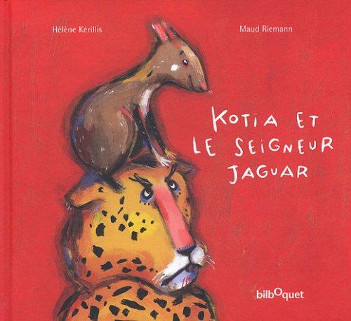 9782841812462: Kotia et le seigneur Jaguar