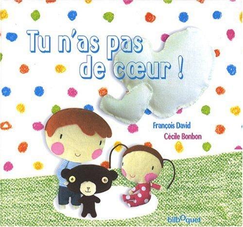 9782841812929: Tu N'As Pas de Coeur !