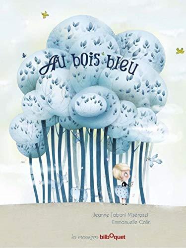 9782841813544: Au bois bleu