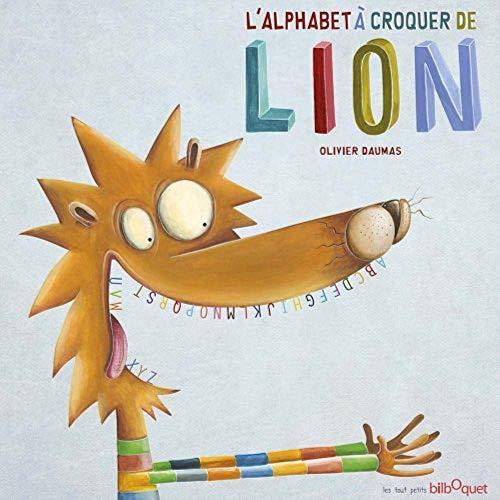ALPHABET A CROQUER DE LION: DAUMAS OLIVIER