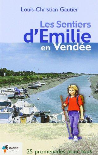 9782841821921: Les sentiers d'Emilie en Vend�e