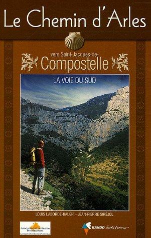 9782841822584: Le Chemin d'Arles vers Saint-Jacques-de-Compostelle : La voie du sud