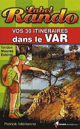 9782841823246: Vos 30 itinéraires dans le Var (French Edition)