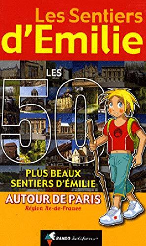 9782841823727: Les 50 plus beaux sentiers d'Emilie autour de Paris