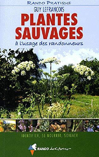 9782841823772: Plantes sauvages a l'usage des randonneurs (French Edition)