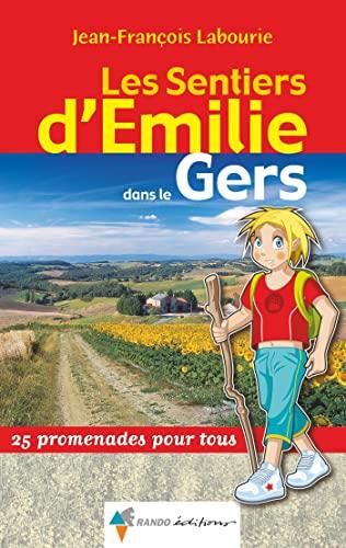 9782841823956: Les sentiers d'Emilie dans le Gers (French Edition)