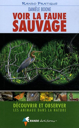 9782841824090: Voir la faune sauvage