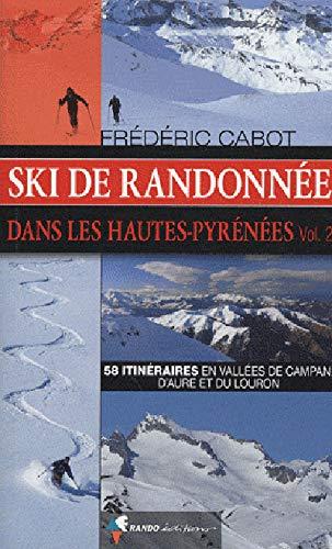 9782841824267: Ski de randonnée dans les Hautes-Pyrénées : Volume 2, 58 itinéraires en vallées de Campan, d'Aure et du Louron