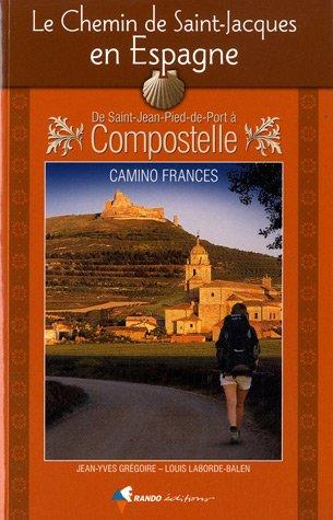 9782841824502: Chemin Saint-Jacques En Espagne - Camino Frances: RANDO.CH32
