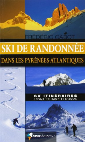 9782841825516: SKI DE RANDONNEE DANS LES PYRENEES ATLANTIQUES