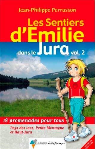 9782841825592: EMILIE DANS LE JURA (VOL 2) HAUT-JURA, PAYS DES LACS