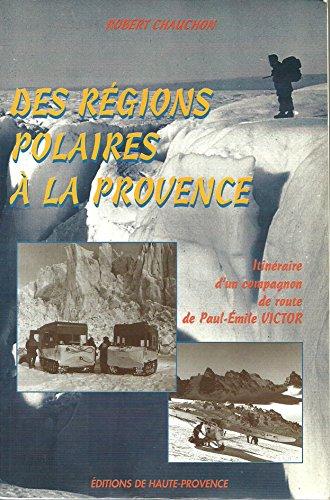 9782841841059: Des régions polaires à la Provence