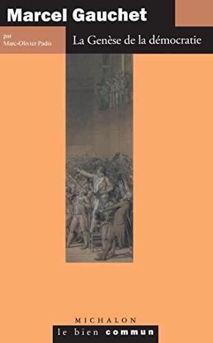 9782841860395: Marcel Gauchet: La genese de la democratie (Collection Le bien commun) (French Edition)
