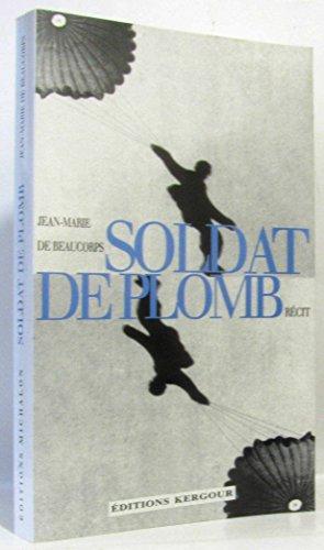 9782841860487: Soldat de plomb: Recit (French Edition)