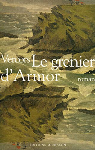 Le grenier d'Armor: Roman (French Edition) (2841860531) by Vercors