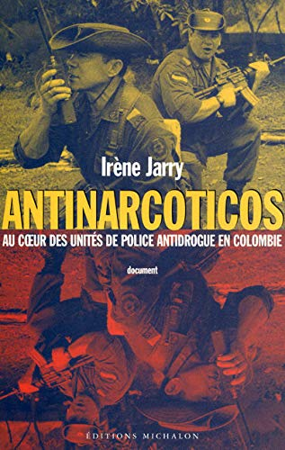9782841860852: Antinarcoticos - au coeur des unites de police antidrogue en colombie (French Edition)