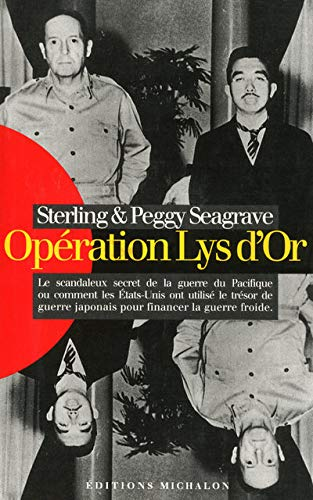 "Opération ""Lys d'or"" (2841861600) by Sterling Seagrave; Peggy Seagrave; Régina Langer; Marc Guichard"