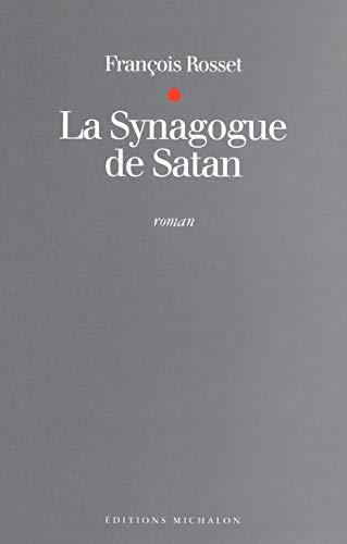 La Synagogue de Satan (2841862038) by François Rosset