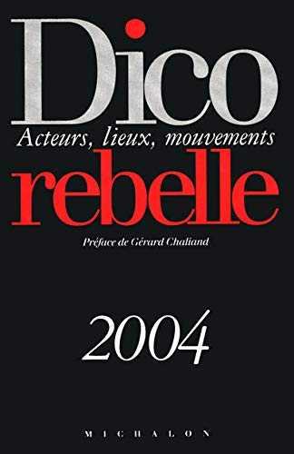 Dico rebelle (French Edition): Patrick Blaevoet