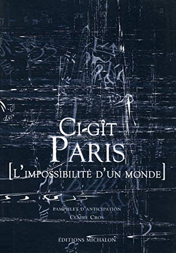 9782841862917: Ci-gît Paris (French Edition)