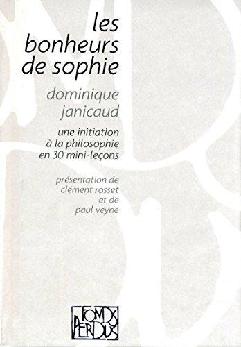 9782841863495: Les bonheurs de Sophie : Une initiation à la philosophie en 30 mini-leçons