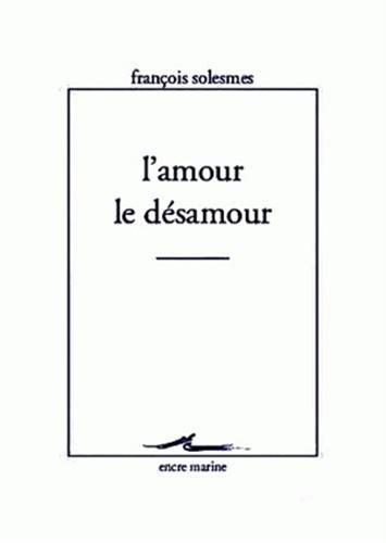 9782841863853: L'Amour Le Desamour (Encre Marine) (French Edition)