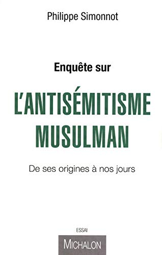 """""""enquête sur l'antisémitisme musulman ; de ses origines à nos jours&..."""