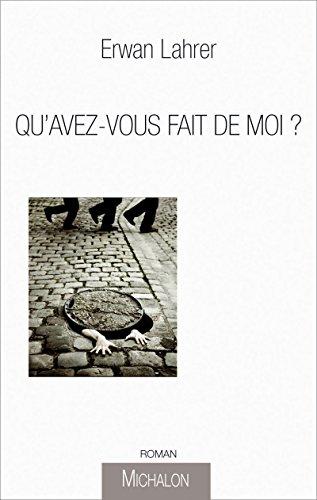 9782841865369: QU'AVEZ-VOUS FAIT DE MOI ?