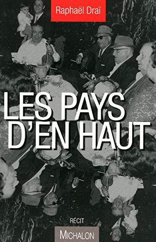 Les pays d'en haut (French Edition): Raphaël Draï