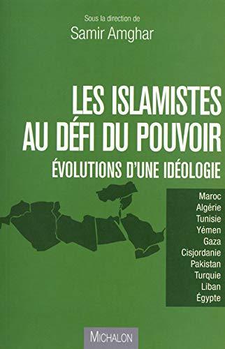 9782841866489: ISLAMISTES AU DEFI DU POUVOIR