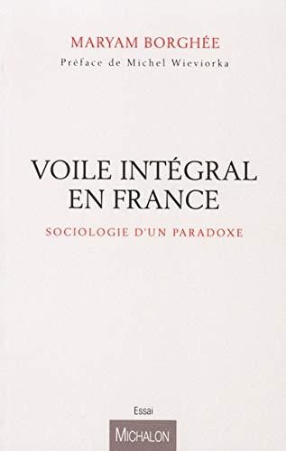 9782841866588: le voile intégral et ses paradoxes ; sociologie d'une figure trouble