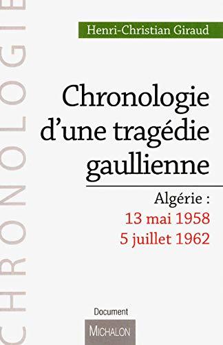 9782841866601: chronologie d une tragedie gaullienne