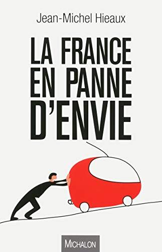 9782841867080: La France en panne d'envie