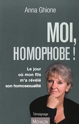 9782841867172: Moi, homophobe ! Le jour où mon fils m'a révélé son homosexualité
