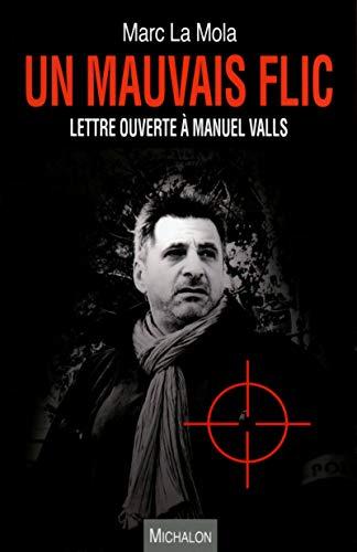 9782841867325: Un mauvais flic - Lettre ouverte � Manuel Valls