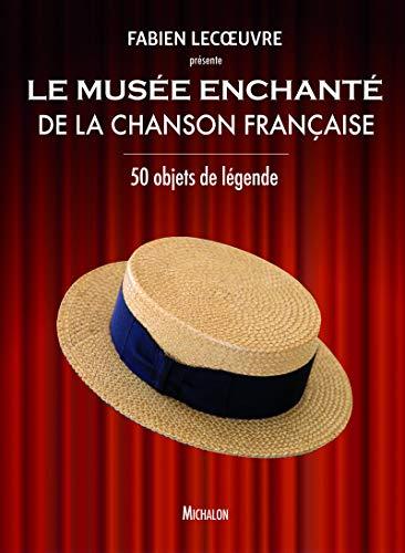 9782841867530: Le musée enchanté de la chanson française : 50 objets de légende