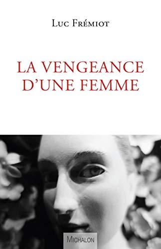 9782841868889: La vengeance d'une femme