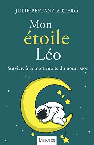 9782841869411: Mon étoile Léo - Survivre à la mort subite du nourrisson