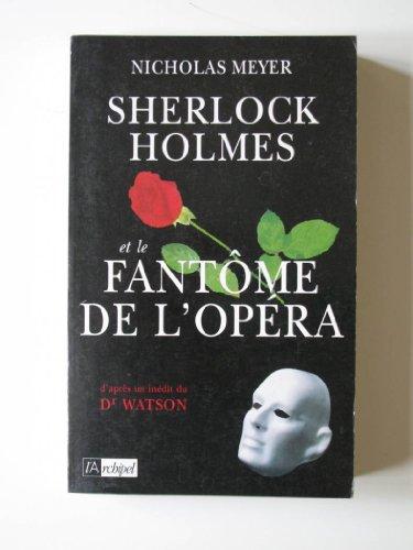 9782841870042: Sherlock Holmes et le fantôme de l'opéra