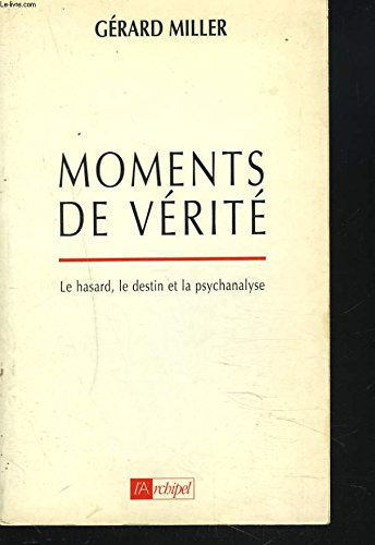 Moments de ve?rite? (French Edition): Miller, Ge?rard