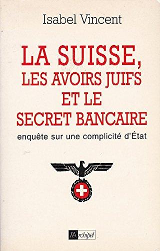 9782841870790: La Suisse, les avoirs juifs et le secret bancaire