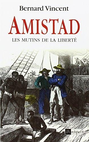 Amistad: Les mutins de la liberteÌ  (French Edition): Bernard Vincent