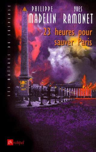 9782841871438: 23 heures pour sauver Paris