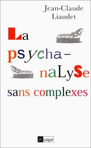 9782841872015: La psychanalyse sans complexes